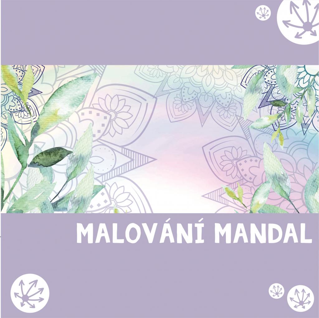 TVŮRČÍ MALOVÁNÍ MANDAL - nový kroužek